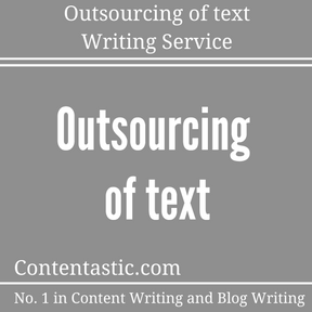 Outsourcing of text Writing Service